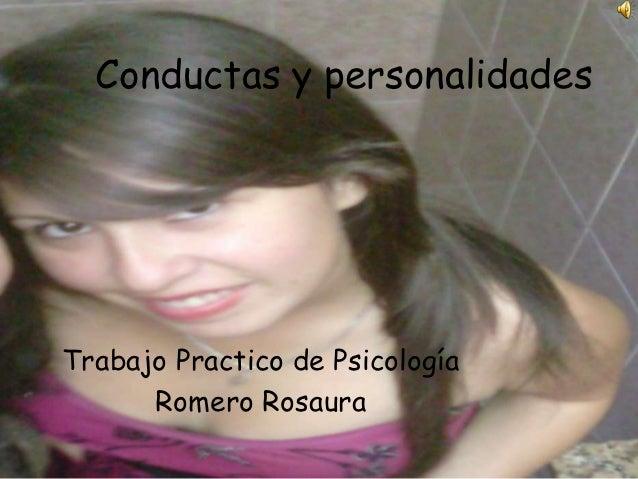Conductas y personalidadesTrabajo Practico de Psicología      Romero Rosaura