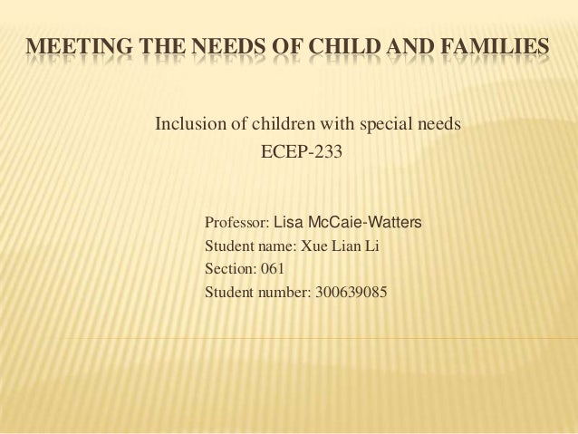 MEETING THE NEEDS OF CHILD AND FAMILIES         Inclusion of children with special needs                       ECEP-233   ...