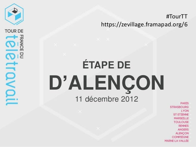 #TourTT        https://zevillage.framapad.org/6   ÉTAPE DED'ALENÇON  11 décembre 2012