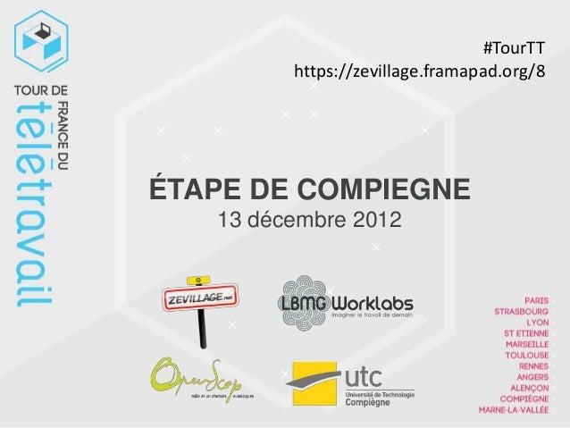 #TourTT         https://zevillage.framapad.org/8ÉTAPE DE COMPIEGNE   13 décembre 2012