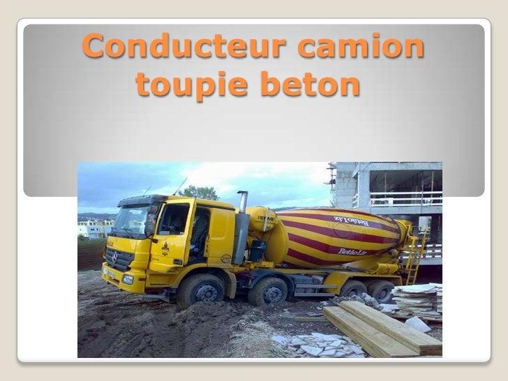 Conducteur camion  toupie beton