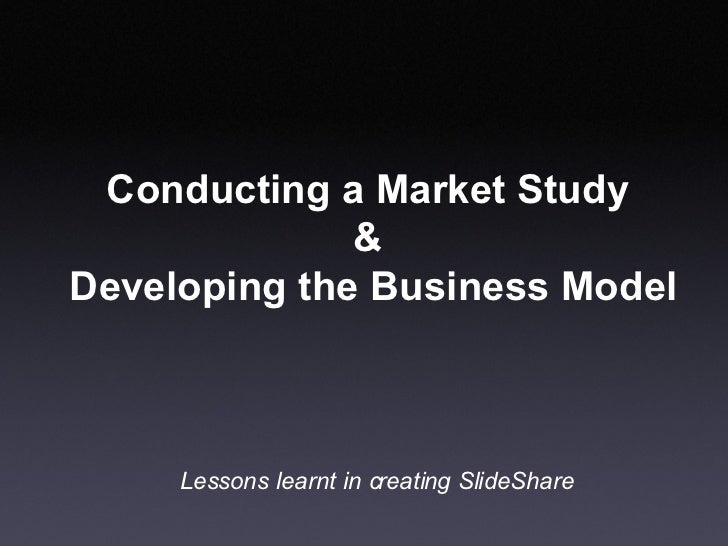 Conducting a Market Study & Developing the Business model- delivered at IIT Roorkee
