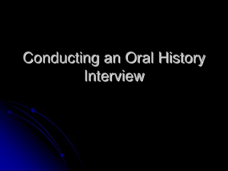 Conducting an Oral History Interview<br />