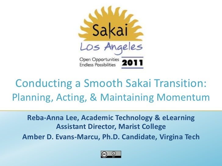 Conducting a Smooth Sakai Transition: Planning, Acting, & Maintaining Momentum<br />Reba-Anna Lee, Academic Technology & e...