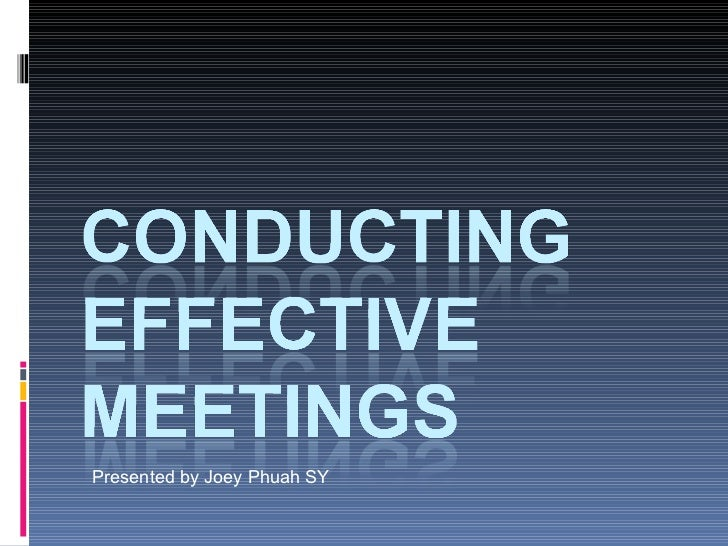 Conducting Effective Meetings 2012_02_02