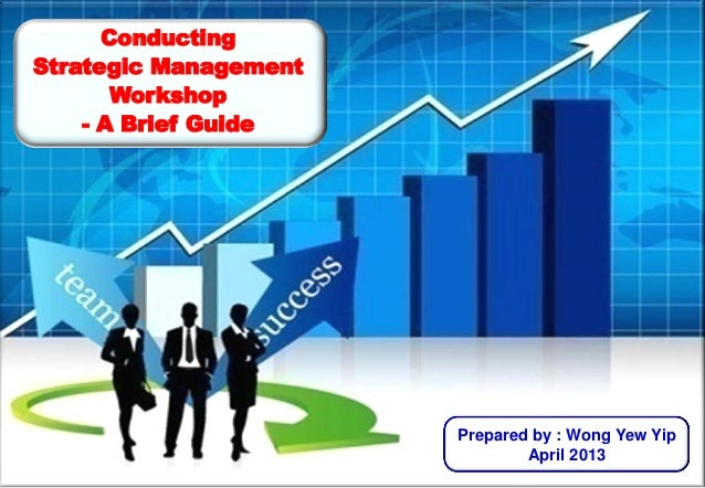 Conducting Strategic Management Workshop - A Brief Guide