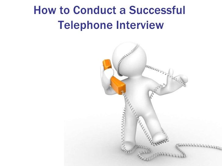 How to Conduct Successful Telephone Interviews