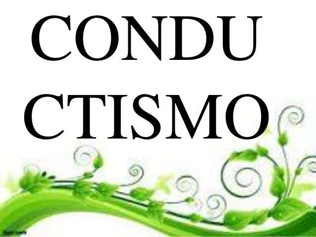 CONDU  CTISMO