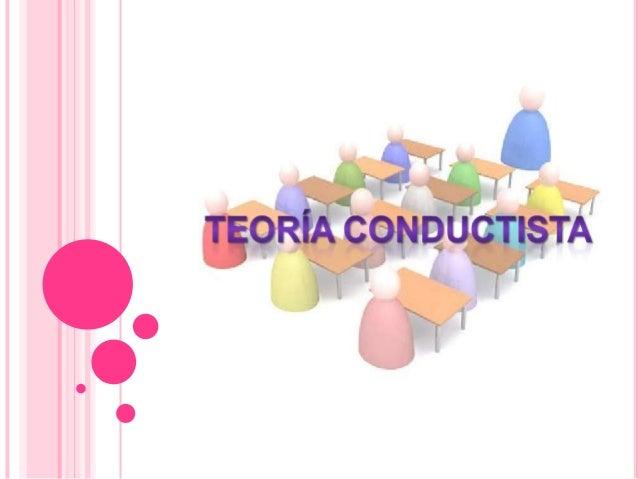 EL CONDUCTISMO   Corriente de la psicología que      defiende el empleo de   procedimientos estrictamente  experimentales ...