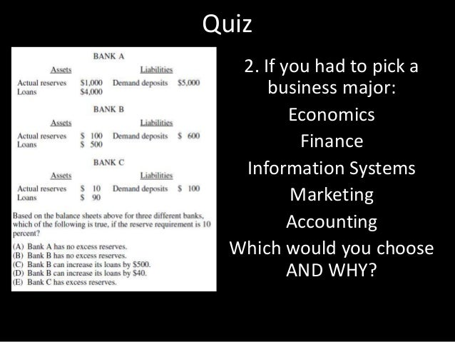 Quiz 2. If you had to pick a business major: Economics Finance Information Systems Marketing Accounting Which would you ch...