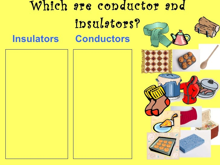 Conductor and insulators