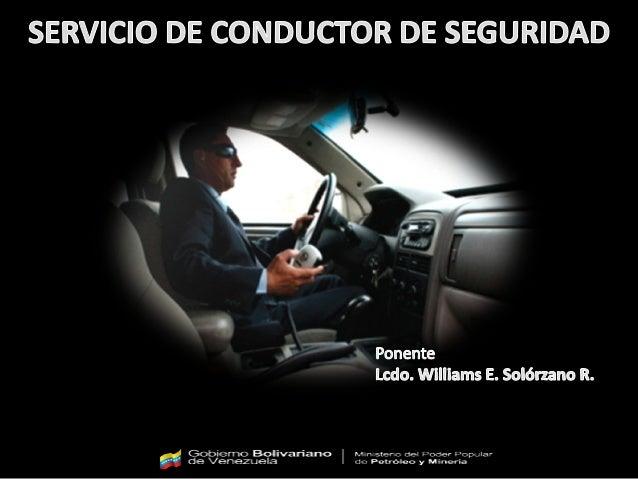 SERVICIO DE CONDUCTOR DE SEGURIDAD