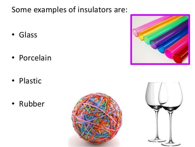 Electrical Conductors Examples : Conductors and insulators