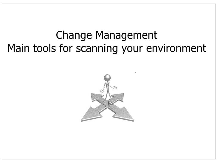 Change Management Main tools for scanning your environment