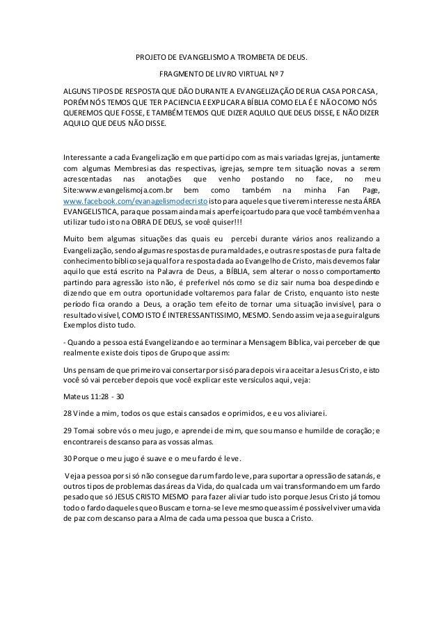 PROJETO DE EVANGELISMO A TROMBETA DE DEUS. FRAGMENTO DE LIVRO VIRTUAL Nº 7 ALGUNS TIPOSDE RESPOSTA QUE DÃO DURANTE A EVANG...