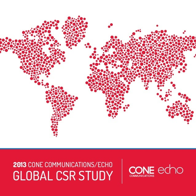 2013 CONE COMMUNICATIONS/ECHO  GLOBAL CSR STUDY 2013 CONE COMMUNICATIONS/ECHO GLOBAL CSR STUDY 1