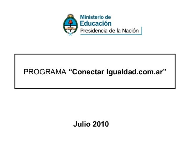 """PROGRAMA """"Conectar Igualdad.com.ar"""" Julio 2010"""