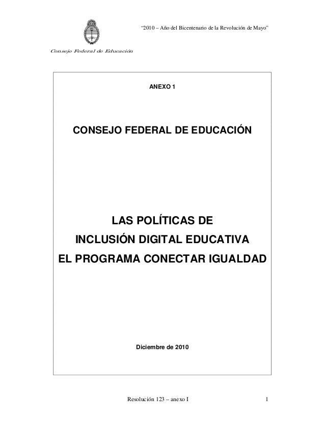 """""""2010 – Año del Bicentenario de la Revolución de Mayo"""" Resolución 123 – anexo I Consejo Federal de Educación 1 ANEXO 1 CON..."""