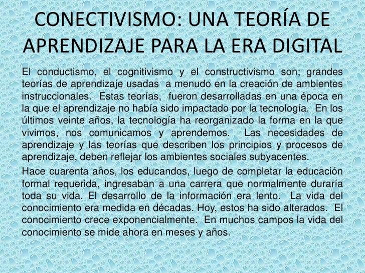 CONECTIVISMO: UNA TEORÍA DEAPRENDIZAJE PARA LA ERA DIGITALEl conductismo, el cognitivismo y el constructivismo son; grande...