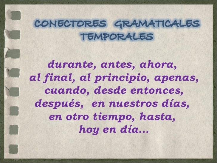 Conectores gramaticales temporales.