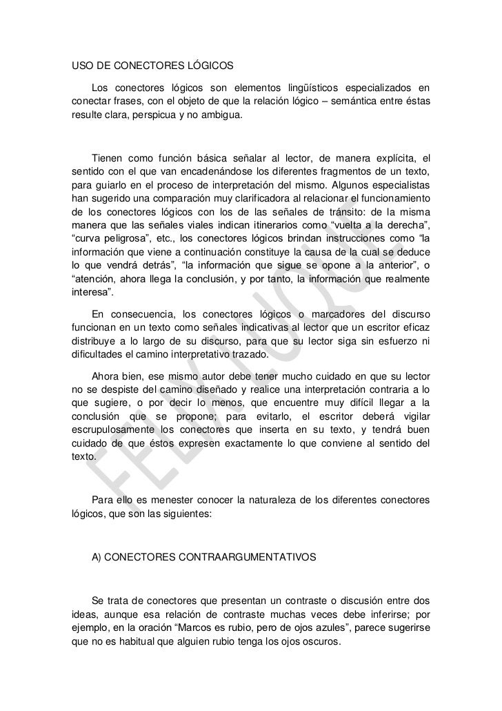 USO DE CONECTORES LÓGICOS    Los conectores lógicos son elementos lingüísticos especializados enconectar frases, con el ob...
