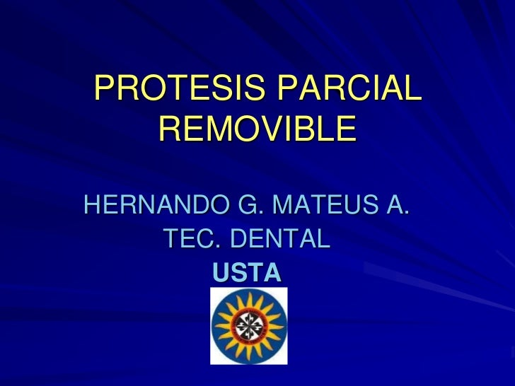 PROTESIS PARCIAL    REMOVIBLE  HERNANDO G. MATEUS A.     TEC. DENTAL        USTA