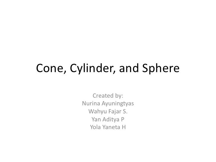 Cone, cylinder,and sphere