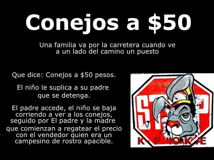 Conejos a $50 Que dice: Conejos a $50 pesos. El niño le suplica a su padre  que se detenga. El padre accede, el niño se ba...