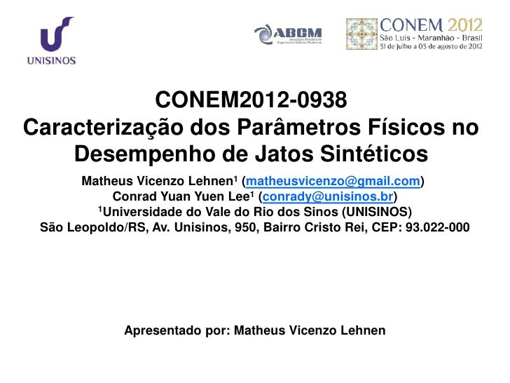 CONEM2012-0938Caracterização dos Parâmetros Físicos no    Desempenho de Jatos Sintéticos       Matheus Vicenzo Lehnen1 (ma...