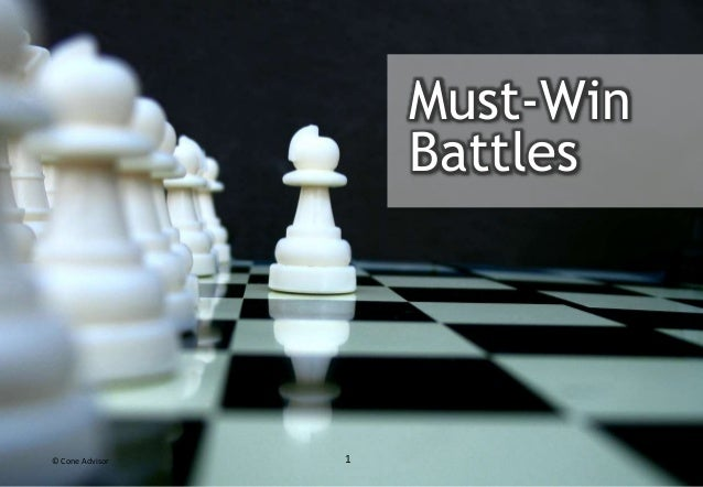 Must-Win Battles 1© Cone Advisor