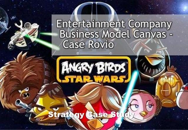 Entertainment Company Business Model Canvas - Case Rovio Strategy Case Study © Cone Advisor 1