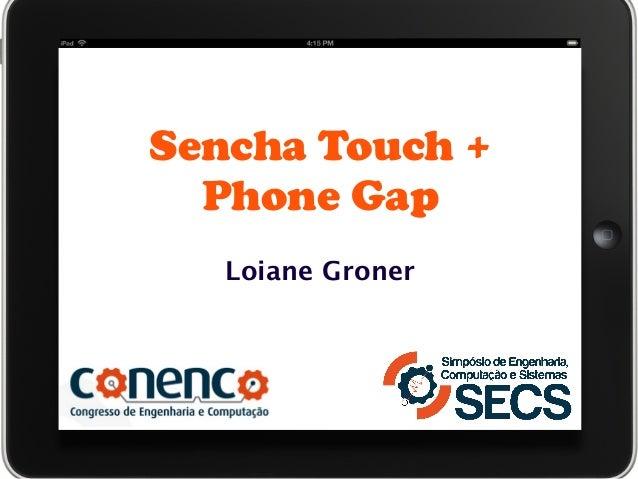 Sencha Touch + Phone Gap Loiane Groner