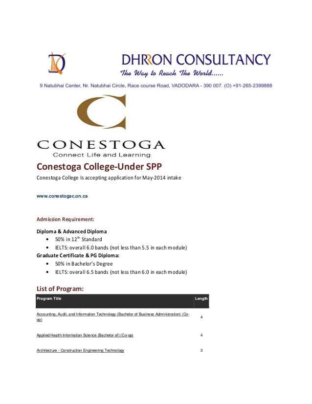 Conestoga College-Under SPP Conestoga College Is accepting application for May-2014 intake www.conestogac.on.ca  Admission...
