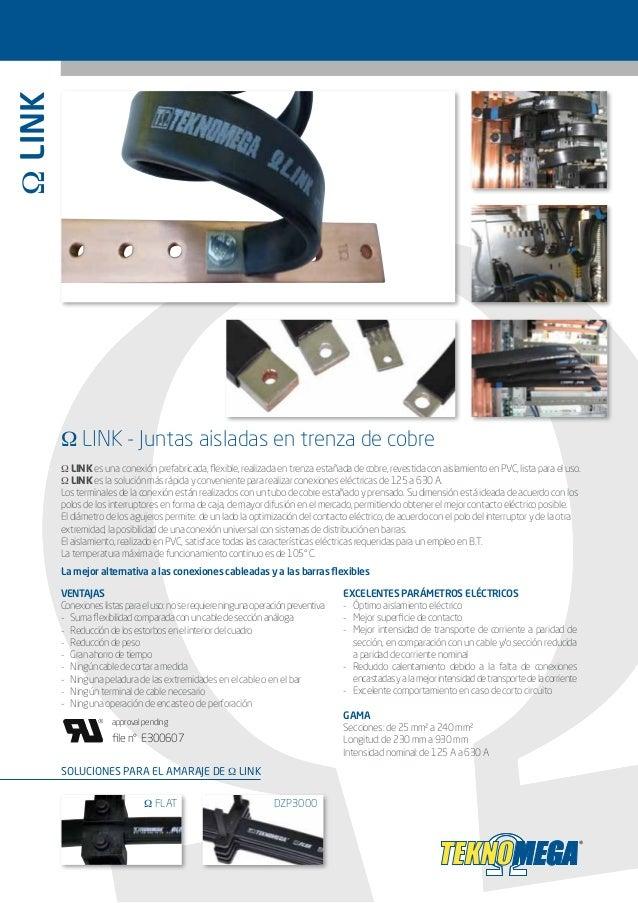 Ω LINK Ω LINK - Juntas aisladas en trenza de cobre Ω LINK es una conexión prefabricada, flexible, realizada en trenza esta...