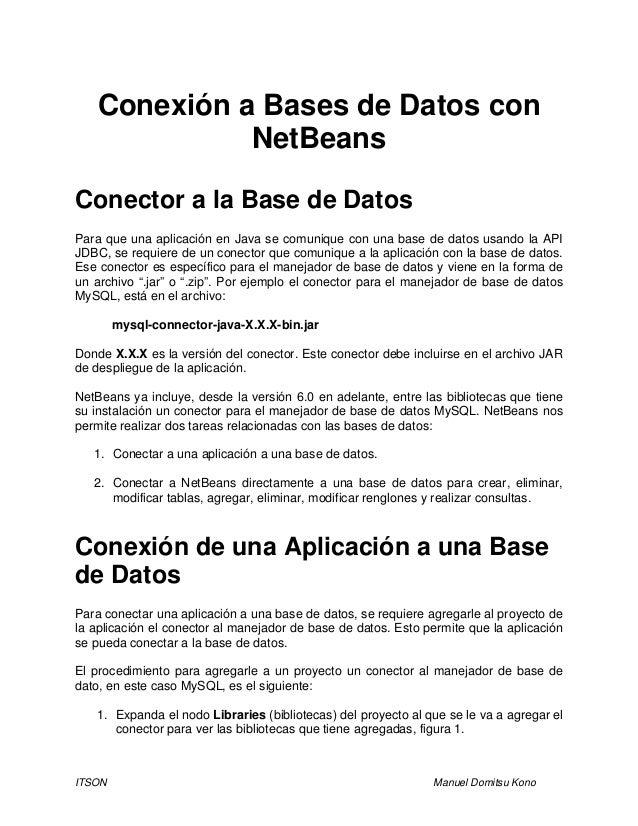 ITSON Manuel Domitsu Kono Conexión a Bases de Datos con NetBeans Conector a la Base de Datos Para que una aplicación en Ja...