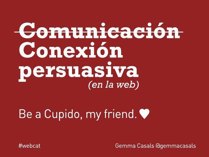 """""""Conexión persuasiva (en la web)"""" por @gemmacasals"""