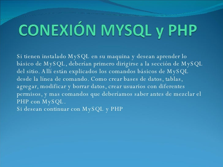 <ul><li>Si tienen instalado MySQL en su maquina y desean aprender lo básico de MySQL, deberían primero dirigirse a la secc...