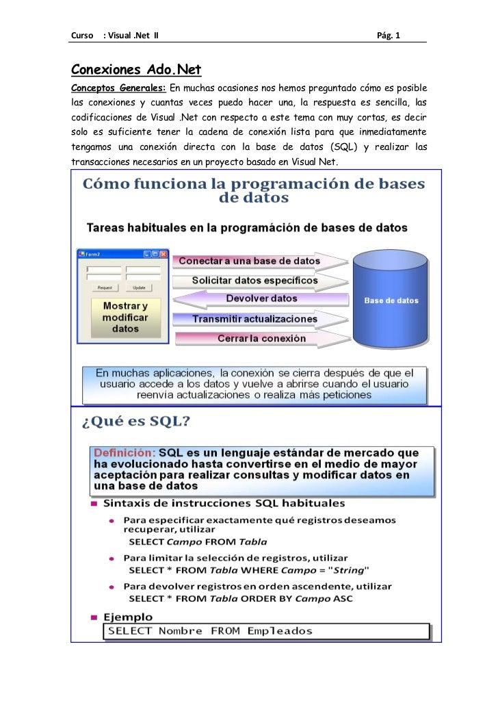 Conexiones Ado.Net<br />Conceptos Generales: En muchas ocasiones nos hemos preguntado cómo es posible las conexiones y cua...