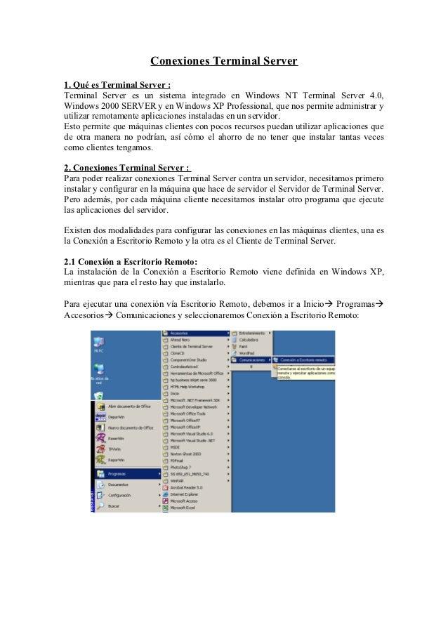 Conexiones Terminal Server1. Qué es Terminal Server :Terminal Server es un sistema integrado en Windows NT Terminal Server...
