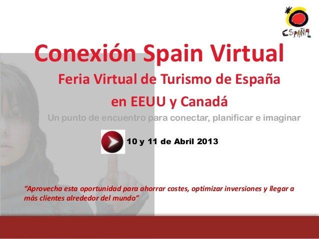Conexión Spain Virtual          Feria Virtual de Turismo de España                   en EEUU y Canadá      Un punto de enc...