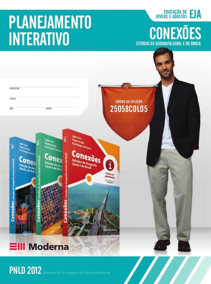 Conexoes - Estudos de Geografia Geral e do Brasil - EJA - Planejamento Interativo