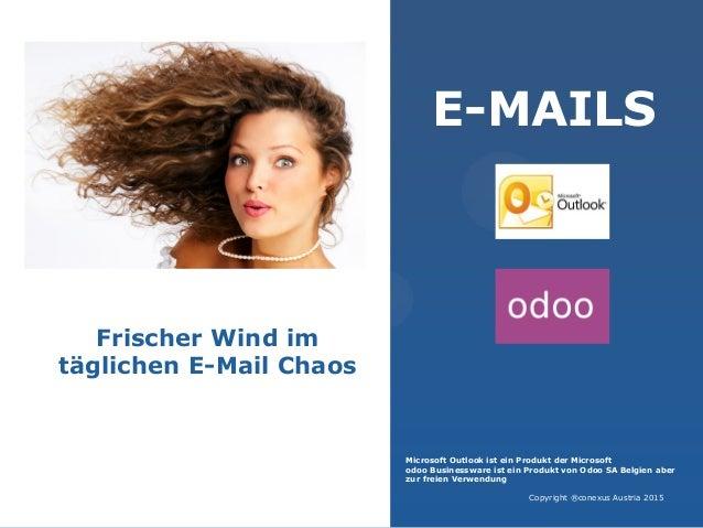 E-MAILS Microsoft Outlook ist ein Produkt der Microsoft odoo Businessware ist ein Produkt von Odoo SA Belgien aber zur fre...