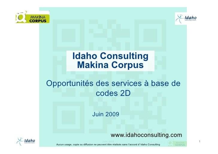 Idaho Consulting                 Makina Corpus Opportunités des services à base de              codes 2D                  ...