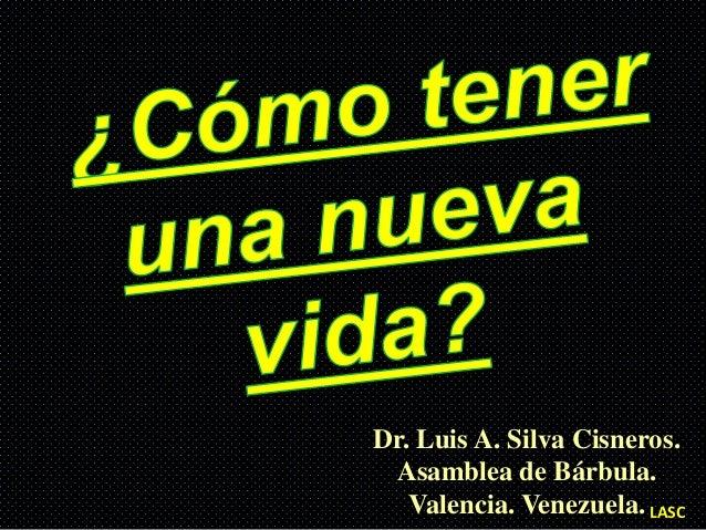 Dr. Luis A. Silva Cisneros. Asamblea de Bárbula.   Valencia. Venezuela. LASC