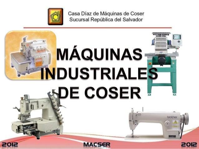 Dar a conocer a losasistentes los diferentestipos de máquinas decoser industriales,características y suaplicación en lacon...