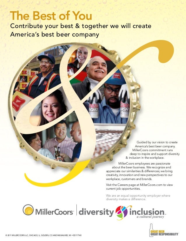 © 2011 MILLERCOORS LLC, CHICAGO, IL, GOLDEN, CO AND MILWAUKEE, WI • SD117140 Contribute your best & together we will creat...