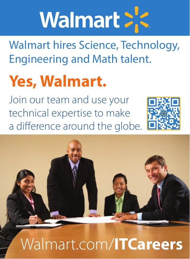 Yes, Walmart. Walmart hires Science, Technology, Engineering and Math talent. Join our team and use your technical experti...