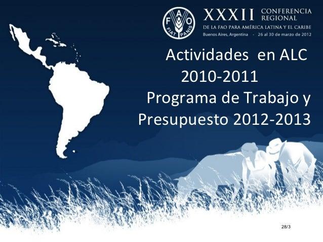 Actividades en ALC     2010-2011 Programa de Trabajo yPresupuesto 2012-2013                  28/3
