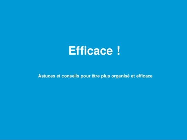 Efficace !AnalyseDécisionAutomatisationPrésentationVenteGestion de projetAstuces et conseils pour être plus organisé et ef...