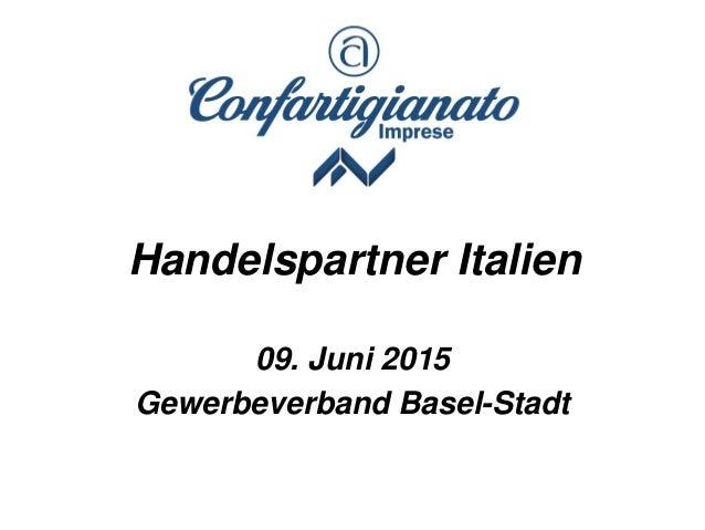 Handelspartner Italien 09. Juni 2015 Gewerbeverband Basel-Stadt